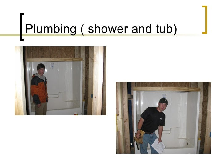 Plumbing ( shower and tub)