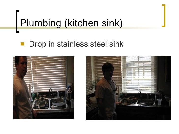 Plumbing (kitchen sink) <ul><li>Drop in stainless steel sink  </li></ul>