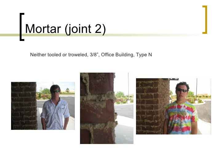 """Mortar (joint 2) Neither tooled or troweled, 3/8"""", Office Building, Type N"""