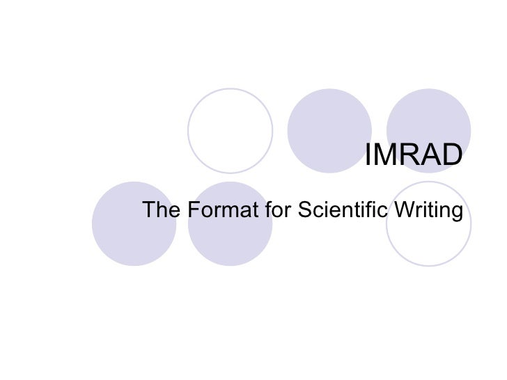 imrad format examples An introduction to the basics of scientific publishing, including primary/secondary/tertiary literature, the peer review process, and imrad, the.