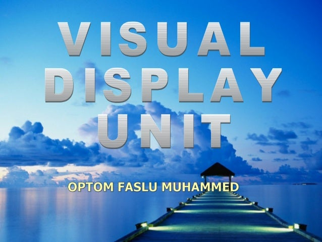 visual display units A video display unit vdu consists of a computer output device that uses a cathode ray tube or other technology to present visual images one or more inpu.