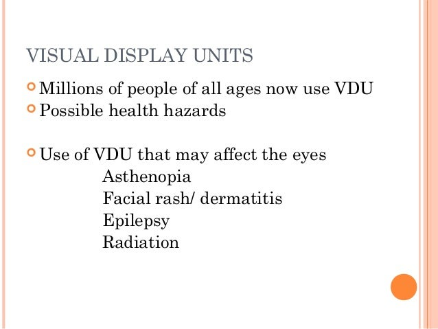 visual display units Computer monitors and eye problems by alan glazier provisional statements of who working group on occupational heatlh aspects in the use of visual display units.