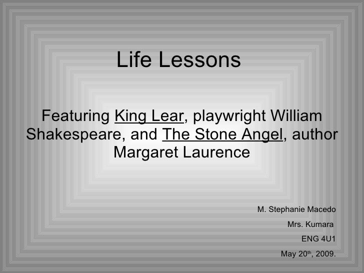 visual essay life lessons featuring king lear playwright william shakespeare and the stone angel author