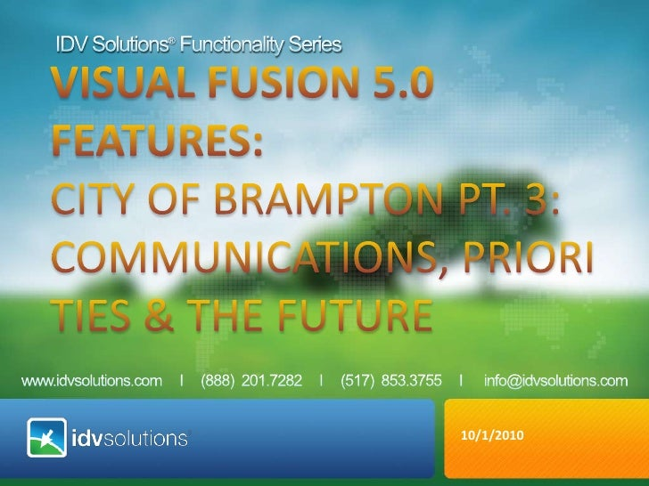 IDV Solutions® Functionality Series<br />VISUAL fusion 5.0 <br />Features: <br />City ofBrampton Pt. 3: communications, pr...