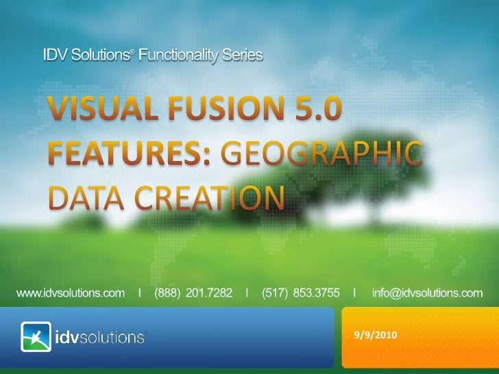 IDV Solutions® Functionality Series<br />VISUAL fusion 5.0 <br />Features: Geographic Data Creation<br />