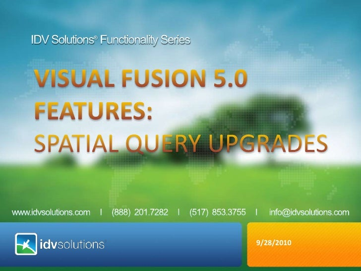 IDV Solutions® Functionality Series<br />VISUAL fusion 5.0 <br />Features: <br />Spatial Query Upgrades<br />