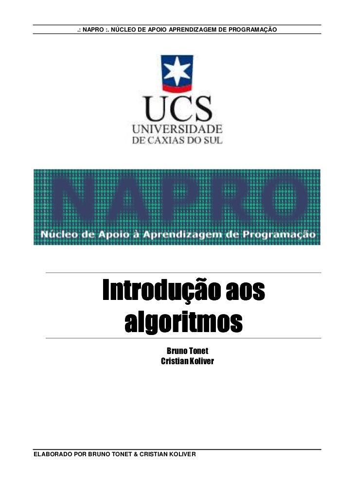 .: NAPRO :. NÚCLEO DE APOIO APRENDIZAGEM DE PROGRAMAÇÃO                  Introdução aos                    algoritmos     ...