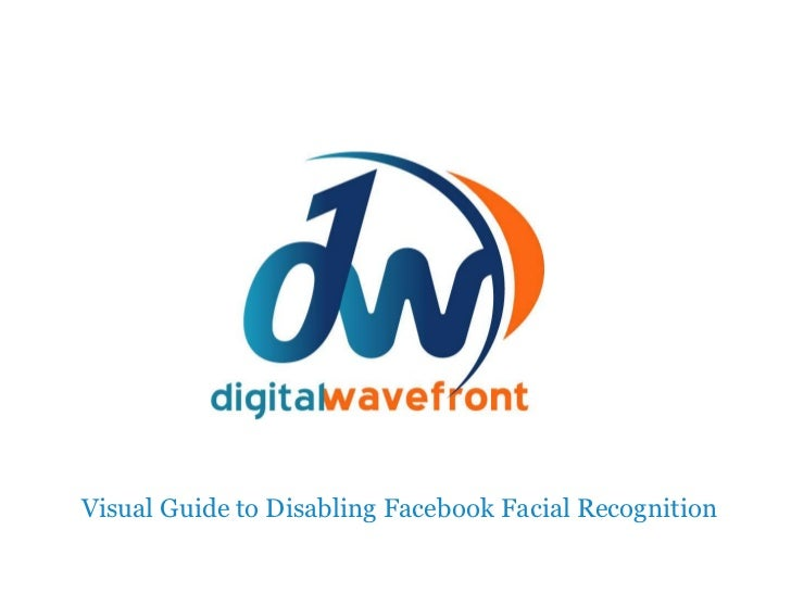 Visual Guide to Disabling Facebook Facial Recognition<br />
