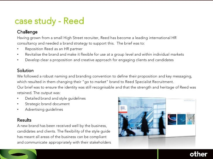 case study - Reed Challenge Having grown from a small High Street recruiter, Reed has become a leading international HR co...