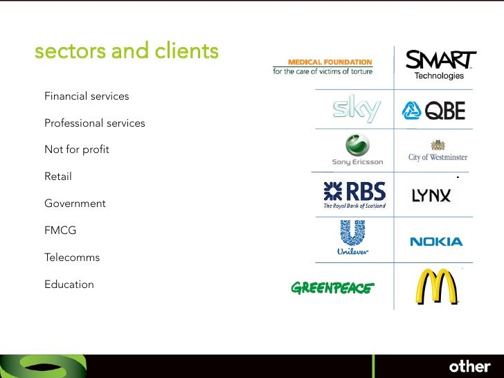 sectors and clients Financial services  Professional services  Not for profit  Retail  Government  FMCG  Telecomms  Educat...