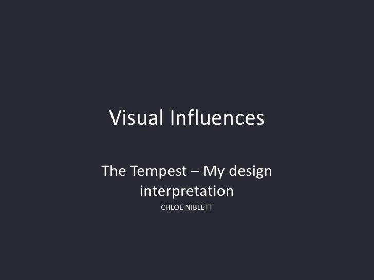 Visual InfluencesThe Tempest – My design     interpretation       CHLOE NIBLETT