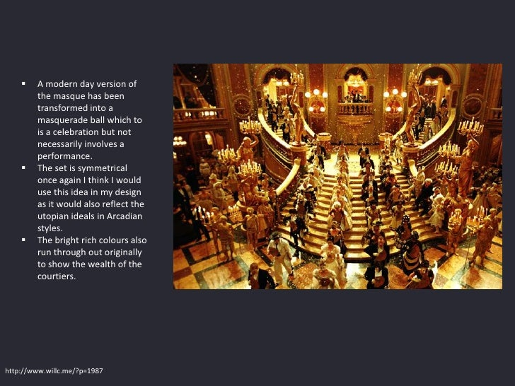    A modern day version of        the masque has been        transformed into a        masquerade ball which to        is...