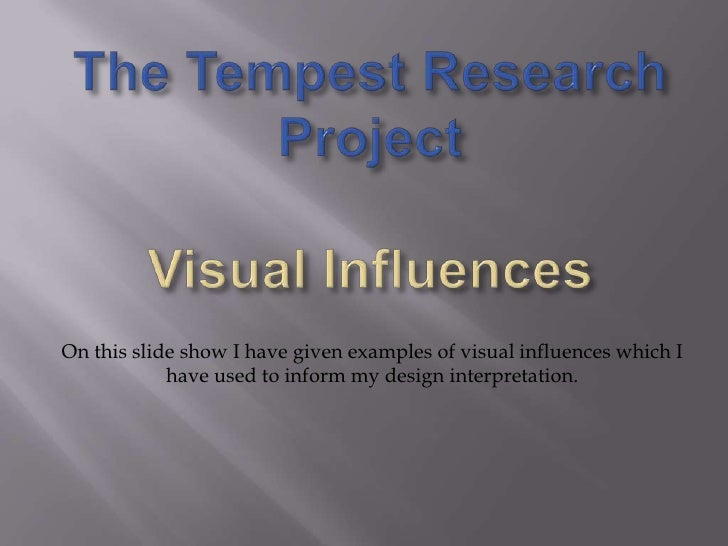 On this slide show I have given examples of visual influences which I            have used to inform my design interpretat...