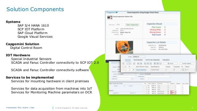 Presentation Title | Author | Date 4© 2018 Capgemini. All rights reserved. Solution Components Systems SAP S/4 HANA 1610 S...