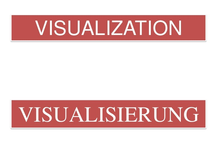 VISUALIZATIONVISUALISIERUNG