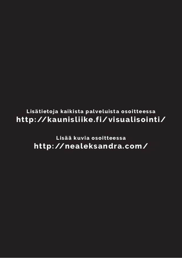 Lisätietoja kaikista palveluista osoitteessa http://kaunisliike.fi/visualisointi/ Lisää kuvia osoitteessa http://nealeksan...