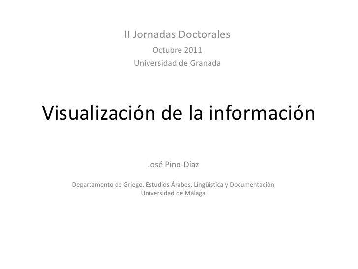 II Jornadas Doctorales                            Octubre 2011                       Universidad de GranadaVisualización d...
