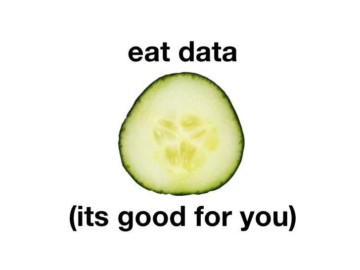 eat data(its good for you)