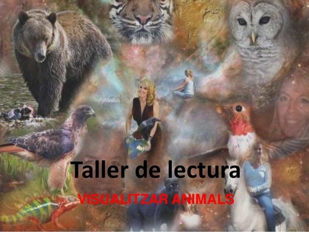 Taller de lectura VISUALITZAR ANIMALS