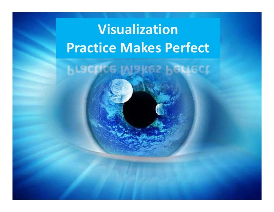 Visualization  Practice Makes Perfect