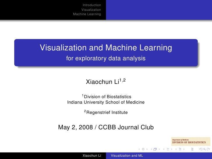 Introduction              Visualization          Machine Learning     Visualization and Machine Learning       for explora...