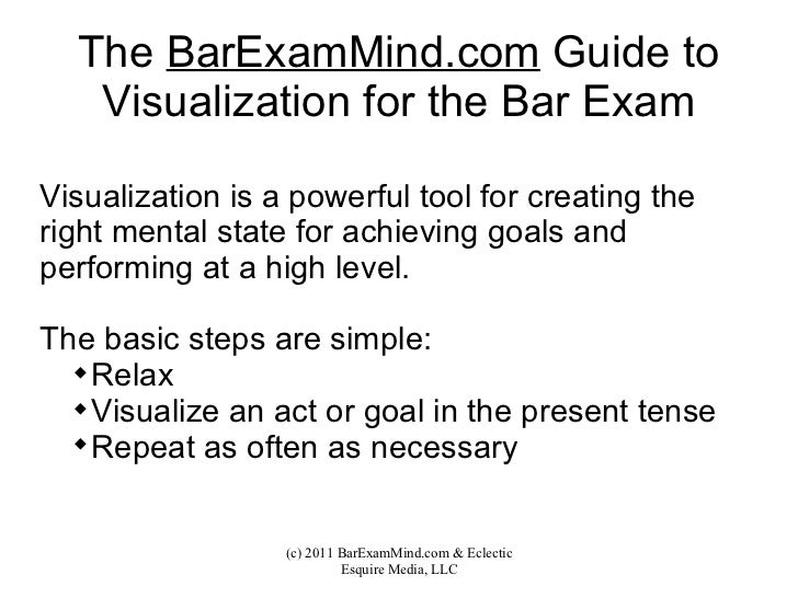 The  BarExamMind.com  Guide to Visualization for the Bar Exam <ul><li>Visualization is a powerful tool for creating the ri...