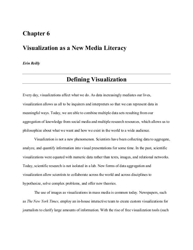 Chapter 6 Visualization as a New Media Literacy Erin Reilly Defining Visualization Every day, visualizations affect what w...