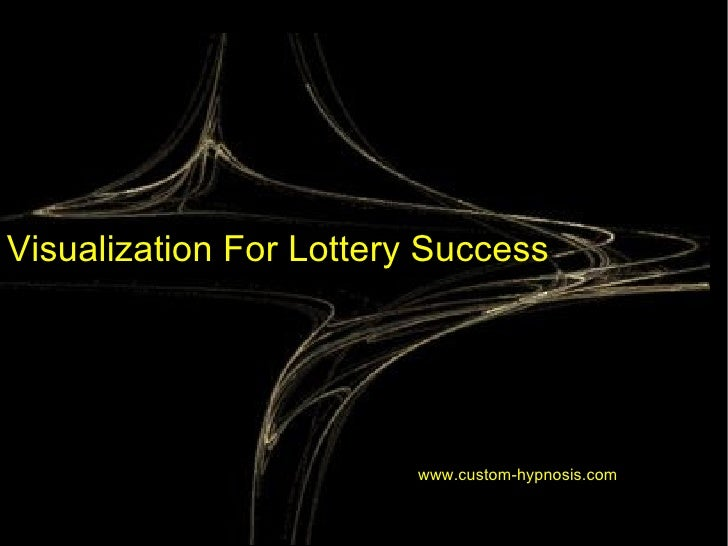 Visualization For Lottery Success   www.custom-hypnosis.com