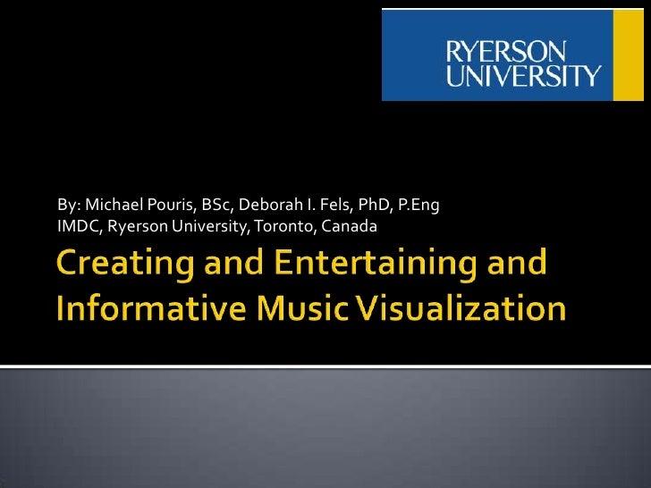 By: Michael Pouris, BSc, Deborah I. Fels, PhD, P.EngIMDC, Ryerson University, Toronto, Canada