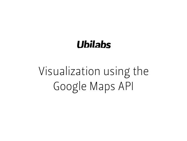 Visualization using theGoogle Maps API