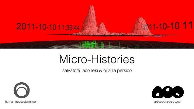 Micro-Histories salvatore iaconesi & oriana persico human-ecosystems.com artisopensource.net