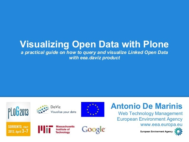 Visualizing Open Data with Plonea practical guide on how to query and visualize Linked Open Data                      with...