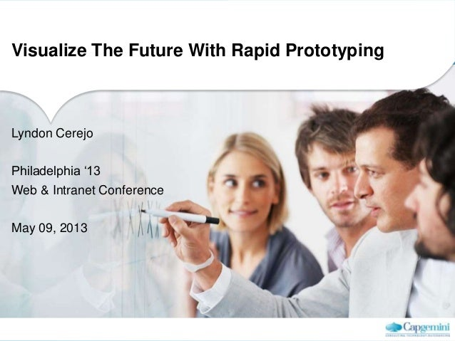 "Visualize The Future With Rapid PrototypingLyndon CerejoPhiladelphia ""13Web & Intranet ConferenceMay 09, 2013"