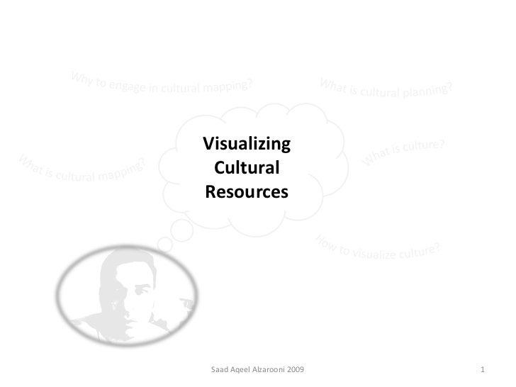 Visualizing CulturalResources Saad Aqeel Alzarooni 2009   1