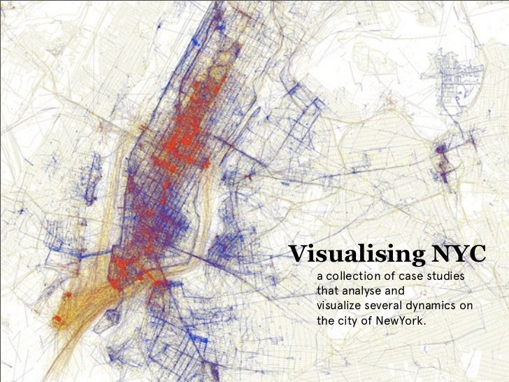 Visualising NYC  a collection of case studies  that analyse and  visualize several dynamics on  the city of NewYork.