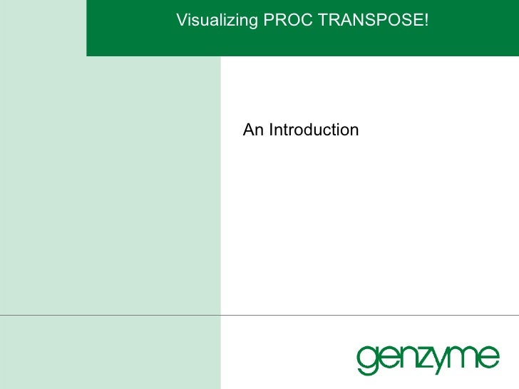 Visualizing PROC TRANSPOSE! An Introduction