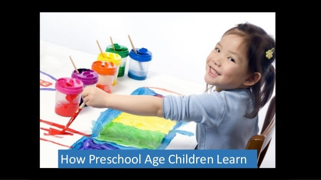 How Preschool Age Children Learn