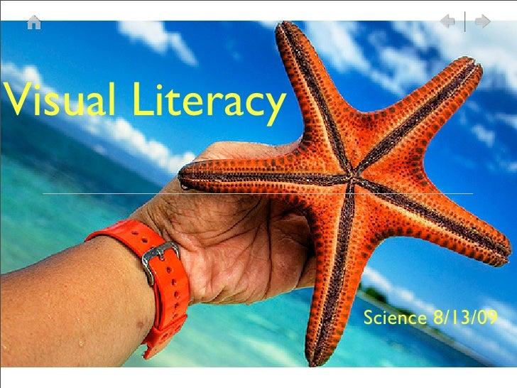 Visual Literacy                      Science 8/13/09