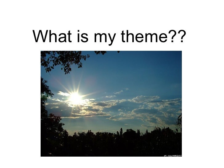 What is my theme??