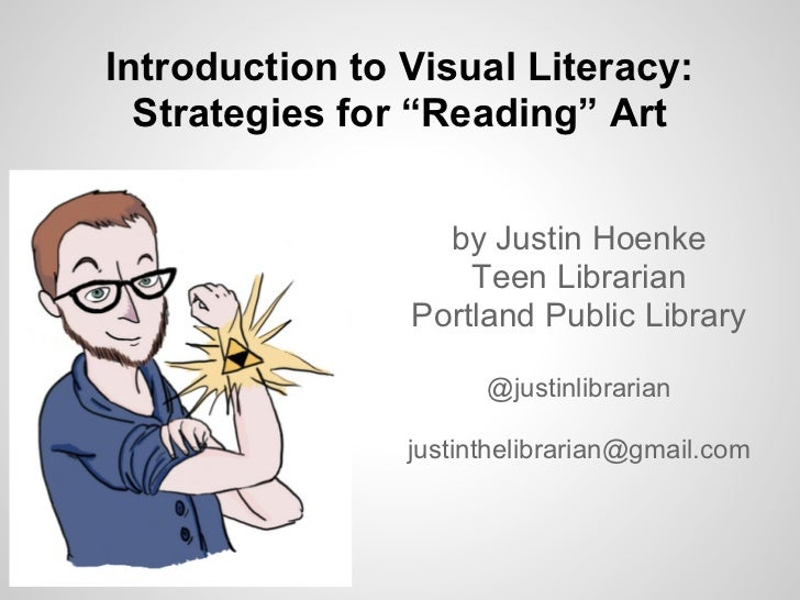"Introduction to Visual Literacy:  Strategies for ""Reading"" Art                  by Justin Hoenke                    Teen L..."