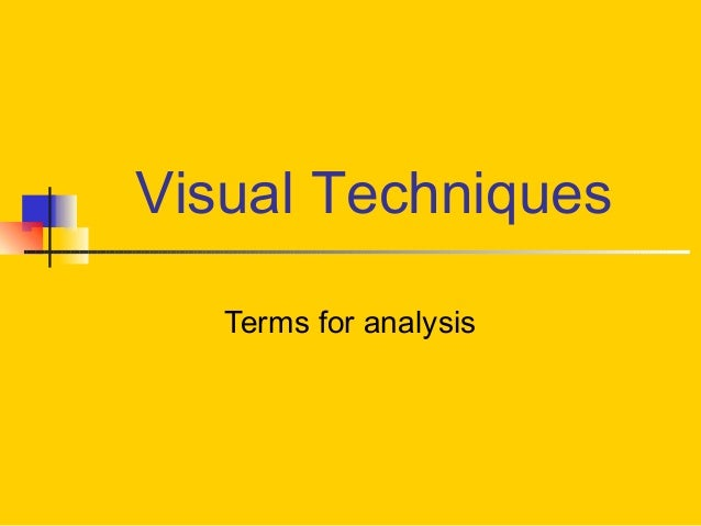 Visual Techniques Terms for analysis