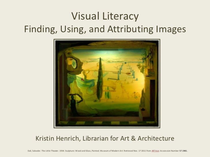 Visual LiteracyFinding, Using, and Attributing Images        Kristin Henrich, Librarian for Art & ArchitectureDali, Salvad...