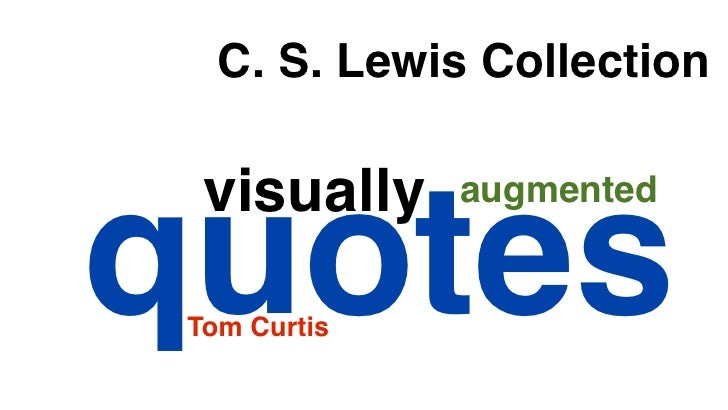 C. S. Lewis Collection  visually    augmentedquotes Tom Curtis