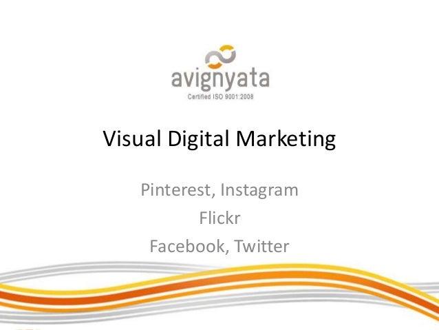 Visual Digital MarketingPinterest, InstagramFlickrFacebook, Twitter