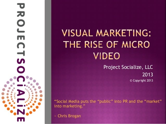 """Project Socialize, LLC 2013 © Copyright 2013 """"Social Media puts the """"public"""" into PR and the """"market"""" into marketing."""" ~ C..."""
