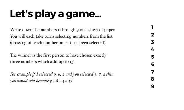 Let's play a (different) game… Consider a 3 x 3 magic square: The rows, columns, and diagonals all add up to 15, and moreo...