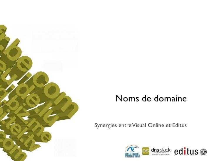 Noms de domaine  Synergies entre Visual Online et Editus