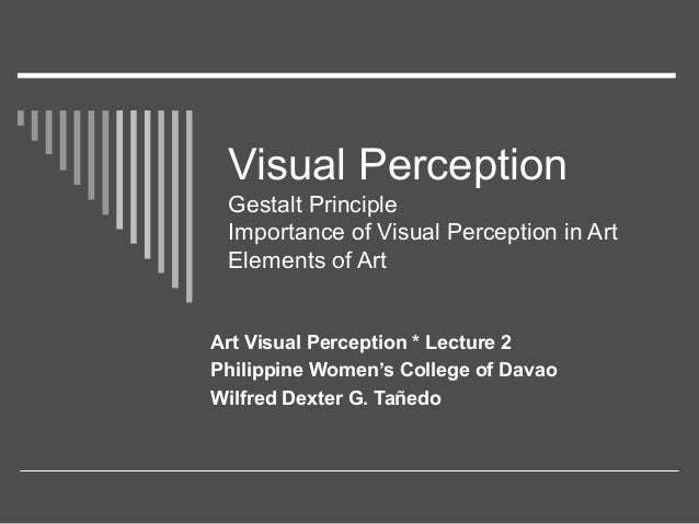 Importance Of Elements Of Art : Visual perception lecture