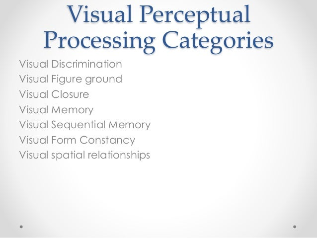 visual perception Visual perception skills are generally broken down into distinctive subcategories based on their analytical function these subsets of skills do not work in.
