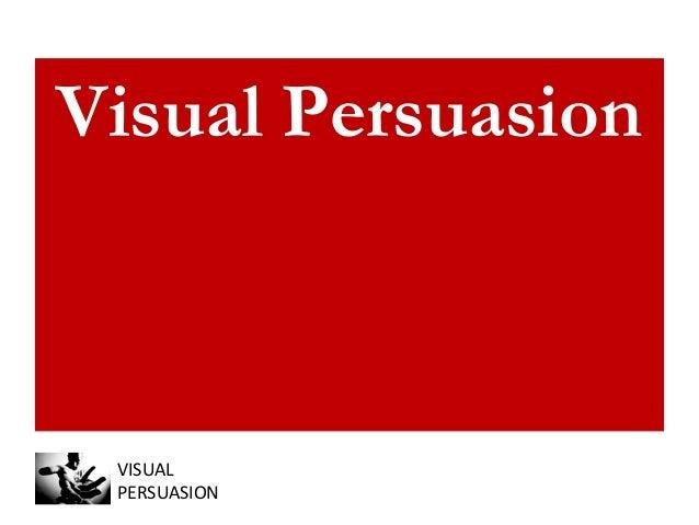 Visual Persuasion - M3X at Ann Arbor SPARK - 4/9/2014 Slide 3